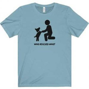 "Free ""Who Rescued Who"" T-Shirt"