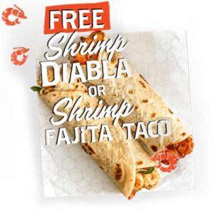 Free Shrimp Diabla or Shrimp Fajita Taco